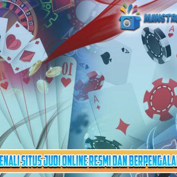 Belajar Mengenali Situs Judi Online Resmi dan Berpengalaman Indonesia